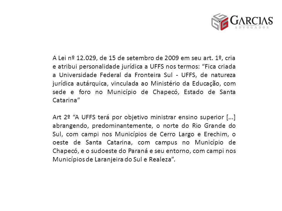 A Lei nº 12.029, de 15 de setembro de 2009 em seu art.