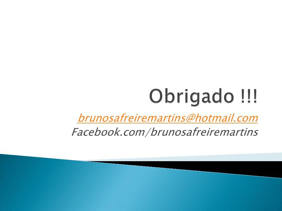 brunosafreiremartins@hotmail.com Facebook.com/brunosafreiremartins