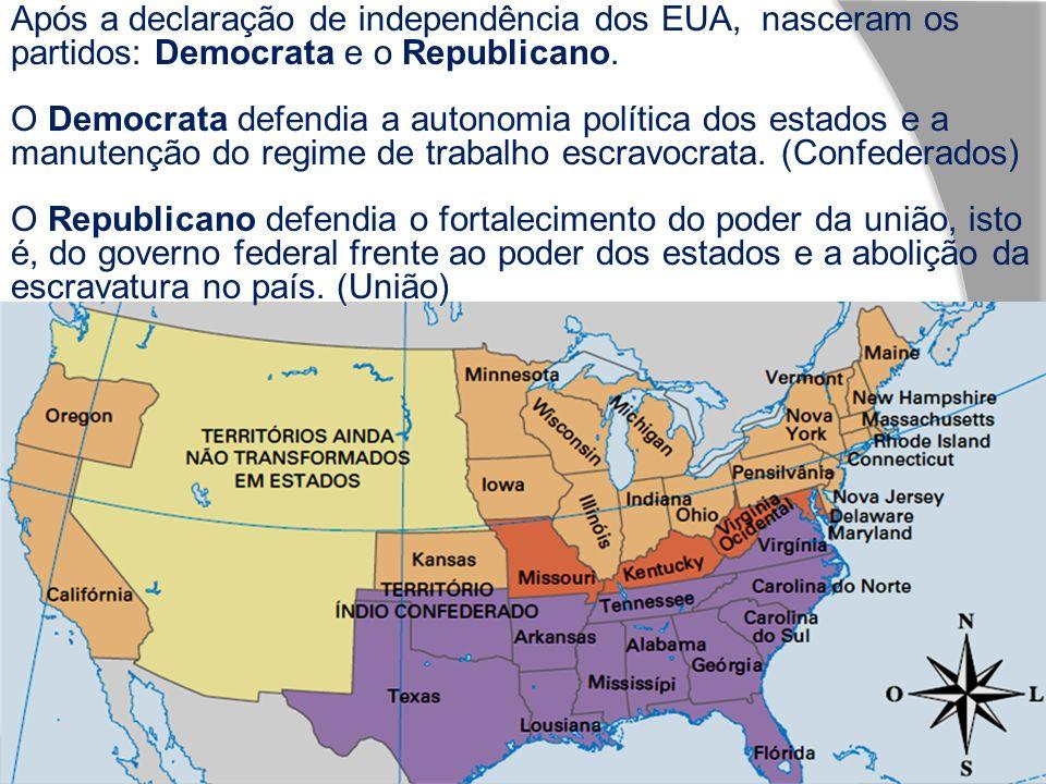 Após a declaração de independência dos EUA, nasceram os partidos: Democrata e o Republicano. O Democrata defendia a autonomia política dos estados e a