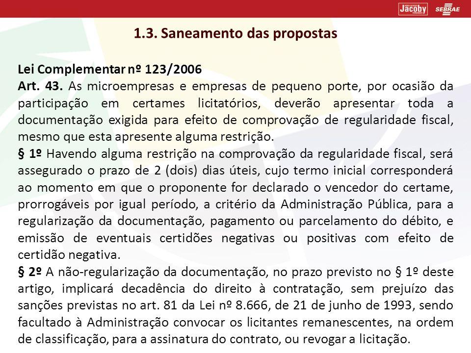 1.3. Saneamento das propostas Lei Complementar nº 123/2006 Art. 43. As microempresas e empresas de pequeno porte, por ocasião da participação em certa