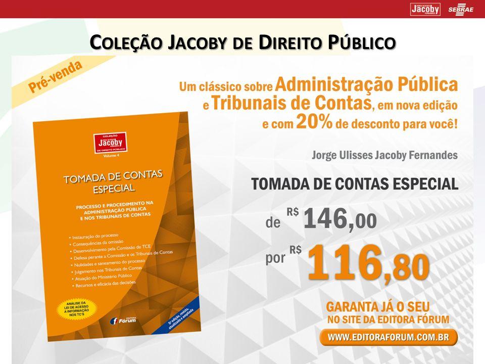 C OLEÇÃO J ACOBY DE D IREITO P ÚBLICO LANÇAMENTO ! www.jacoby.pro.br