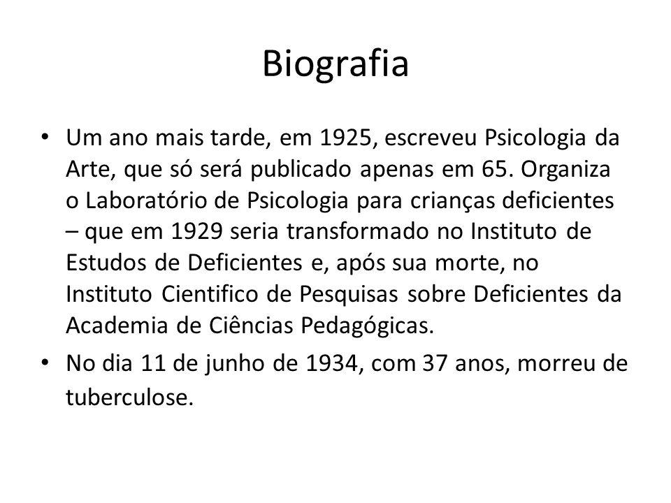 Biografia Um ano mais tarde, em 1925, escreveu Psicologia da Arte, que só será publicado apenas em 65. Organiza o Laboratório de Psicologia para crian