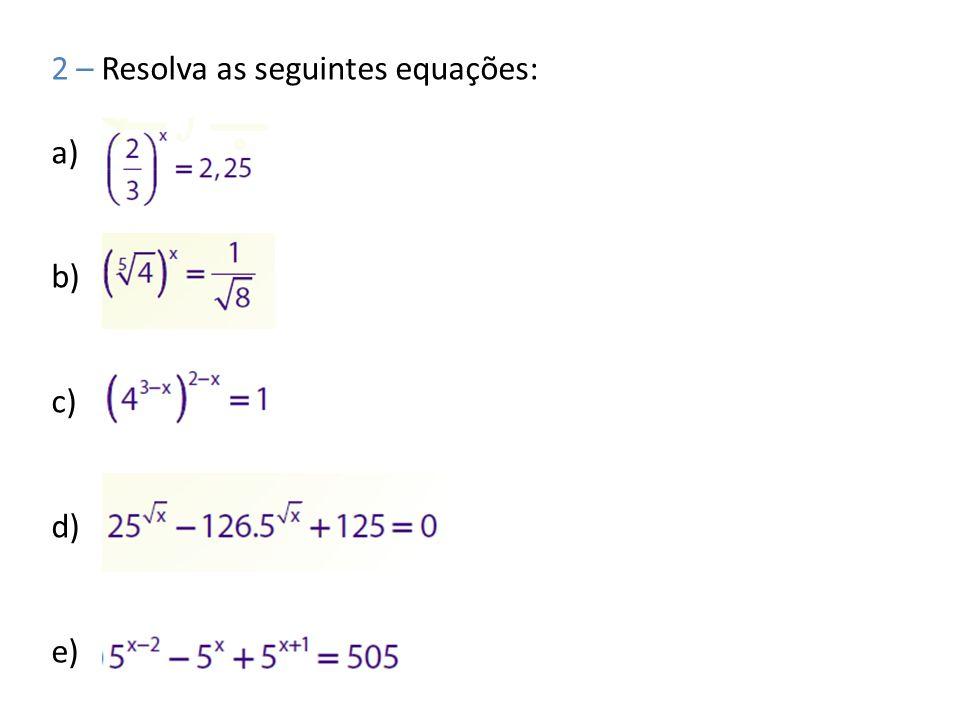 EXEMPLOS 1 - 8 x > 1/16 (2 3 ) x > 2 -4, como a > 1 3x > -4 X > -4/3