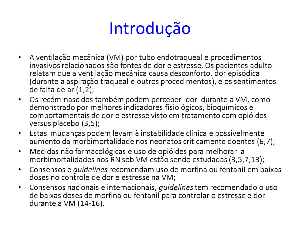 Introdução A ventilação mecânica (VM) por tubo endotraqueal e procedimentos invasivos relacionados são fontes de dor e estresse. Os pacientes adulto r