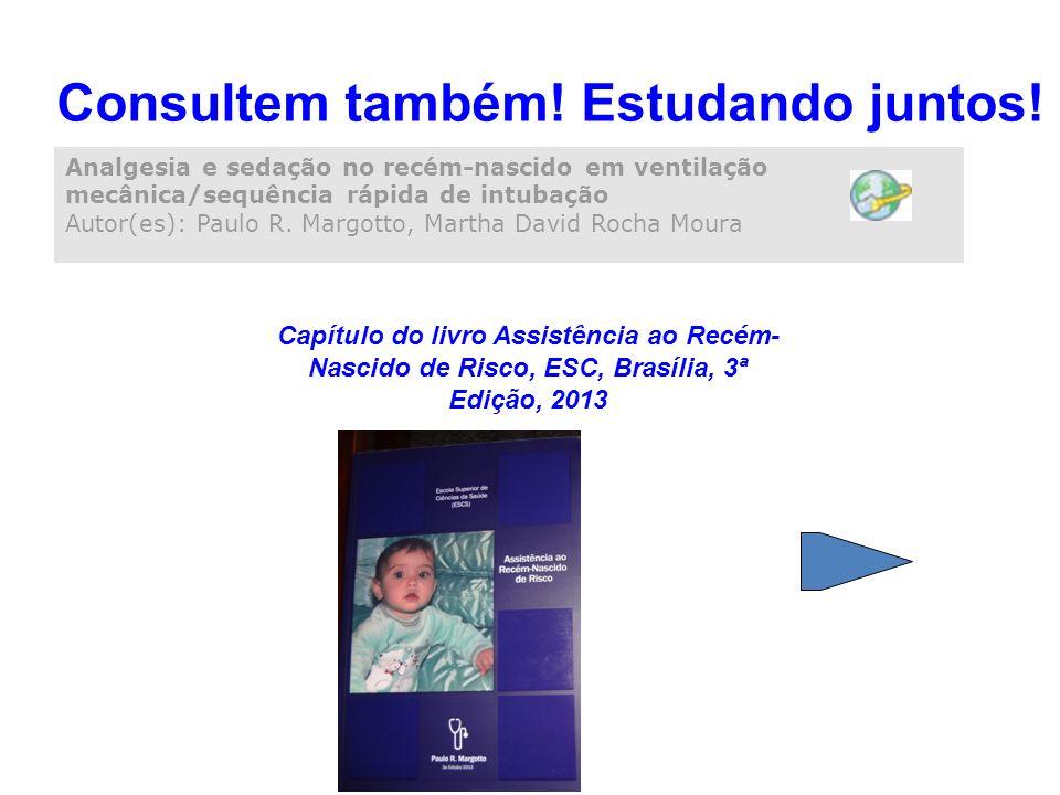 Analgesia e sedação no recém-nascido em ventilação mecânica/sequência rápida de intubação Autor(es): Paulo R. Margotto, Martha David Rocha Moura Consu