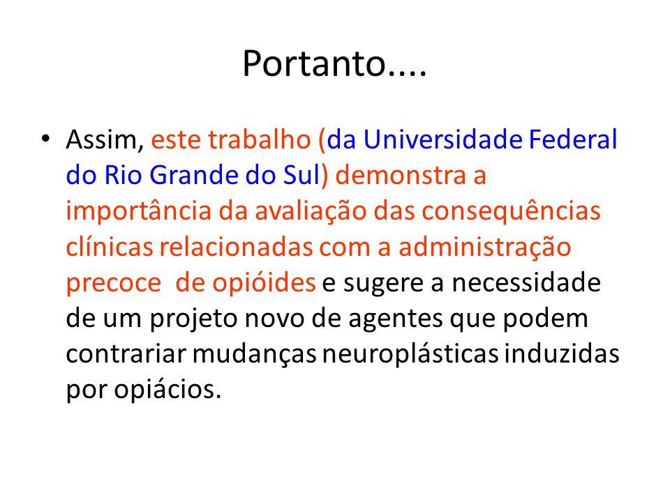 Portanto.... Assim, este trabalho (da Universidade Federal do Rio Grande do Sul) demonstra a importância da avaliação das consequências clínicas relac