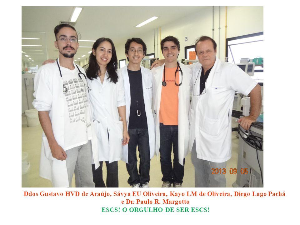 Ddos Gustavo HVD de Araújo, Sávya EU Oliveira, Kayo LM de Oliveira, Diego Lago Pachá e Dr. Paulo R. Margotto ESCS! O ORGULHO DE SER ESCS!