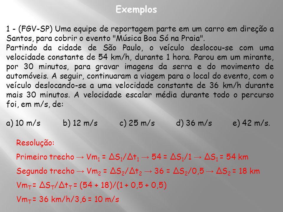 Resolução: 1 – A velocidade do foguete é 4 vezes a velocidade do avião: v f = 4 v a Equacionando os dois movimentos uniformes e colocando a origem no ponto onde está o foguete (instante t 1 ) S f = v f.t S f = 4 v a.t / S a = 4 + v a.t No ponto de encontro eles ocupam a mesma posição no instante t 2 S f = As 4V a t 2 = 4 + V a t 2 t 2 =4/3V a Substituindo em S f temos: S f = 4V a.(4/3V a ) S f = 5,3 km Alternativa b