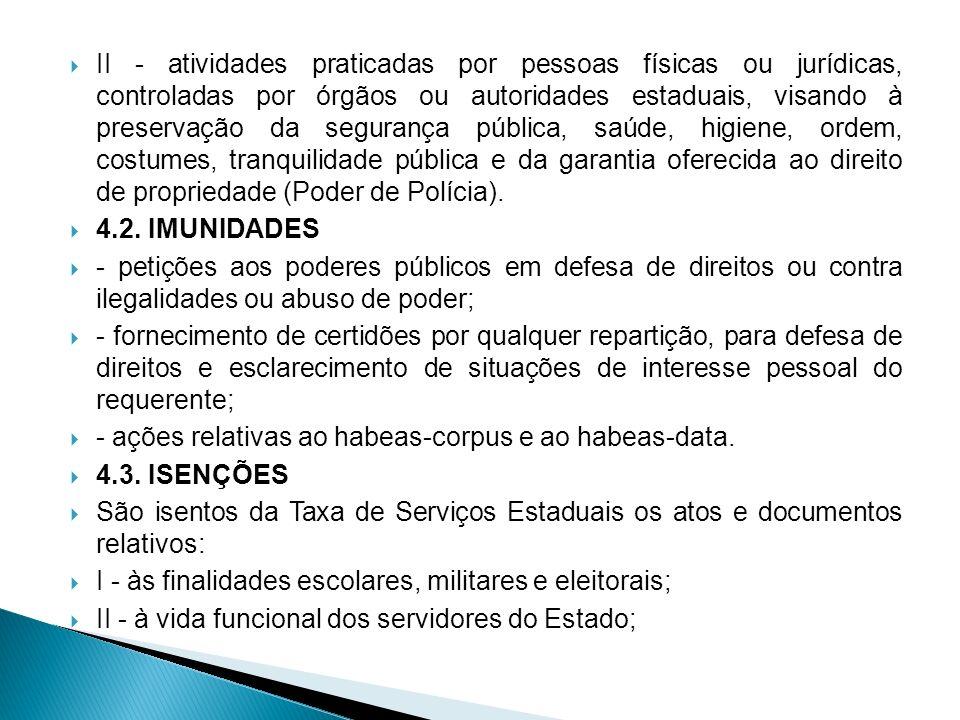 II - atividades praticadas por pessoas físicas ou jurídicas, controladas por órgãos ou autoridades estaduais, visando à preservação da segurança públi