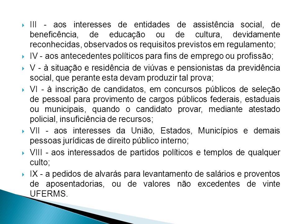 III - aos interesses de entidades de assistência social, de beneficência, de educação ou de cultura, devidamente reconhecidas, observados os requisito