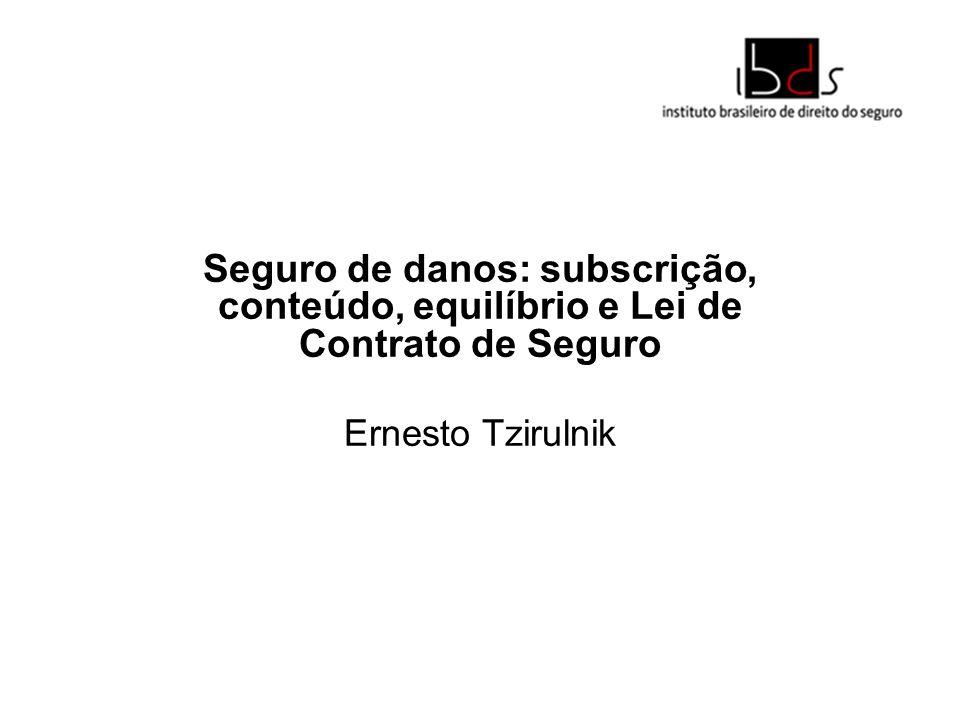 Seguro de danos: subscrição, conteúdo, equilíbrio e Lei de Contrato de Seguro Ernesto Tzirulnik