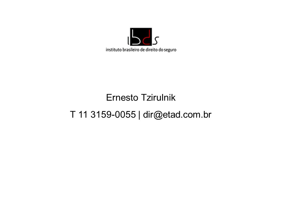 Ernesto Tzirulnik T 11 3159-0055   dir@etad.com.br