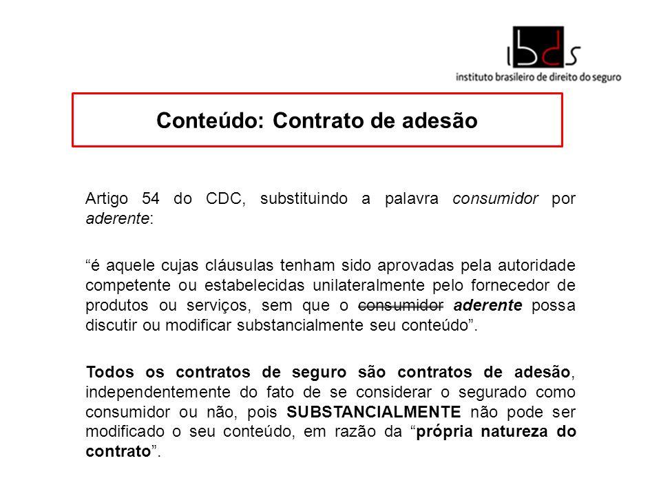 Conteúdo: Contrato de adesão Artigo 54 do CDC, substituindo a palavra consumidor por aderente: é aquele cujas cláusulas tenham sido aprovadas pela aut