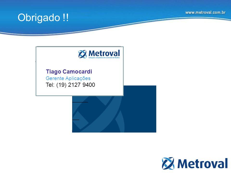 Tiago Camocardi Gerente Aplicações Tel: (19) 2127 9400 Obrigado !!