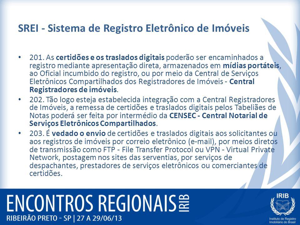 SREI - Sistema de Registro Eletrônico de Imóveis 201. As certidões e os traslados digitais poderão ser encaminhados a registro mediante apresentação d