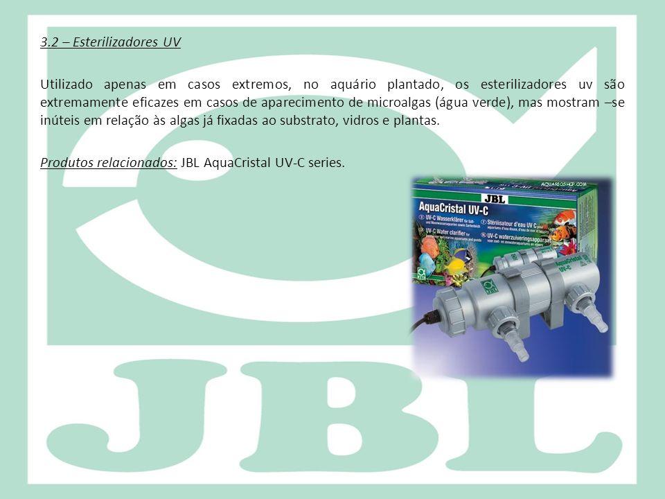 3.2 – Esterilizadores UV Utilizado apenas em casos extremos, no aquário plantado, os esterilizadores uv são extremamente eficazes em casos de aparecim