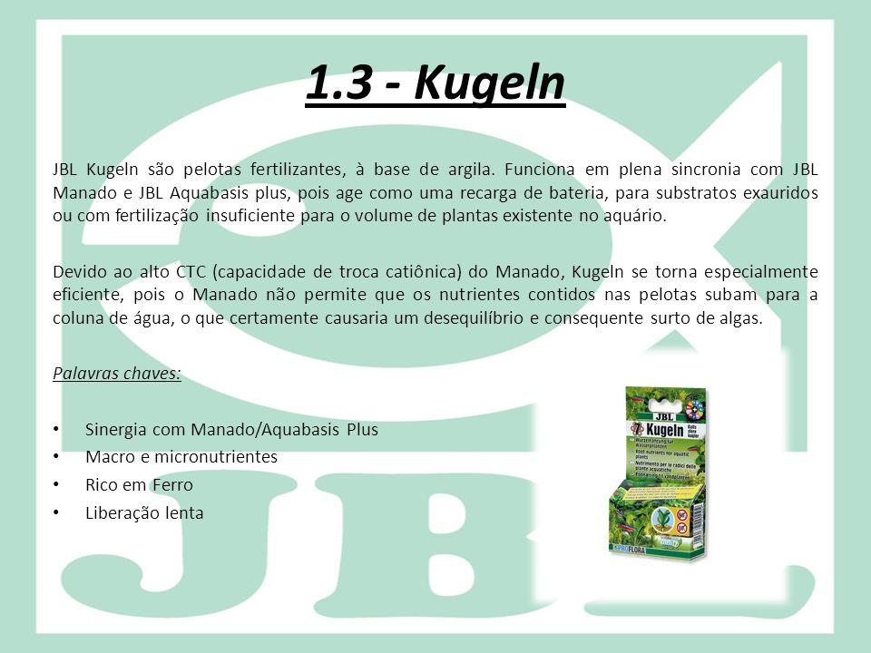 1.3 - Kugeln JBL Kugeln são pelotas fertilizantes, à base de argila. Funciona em plena sincronia com JBL Manado e JBL Aquabasis plus, pois age como um