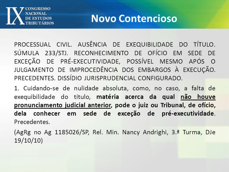 Novo Contencioso PROCESSUAL CIVIL. AUSÊNCIA DE EXEQUIBILIDADE DO TÍTULO. SÚMULA 233/STJ. RECONHECIMENTO DE OFÍCIO EM SEDE DE EXCEÇÃO DE PRÉ-EXECUTIVID