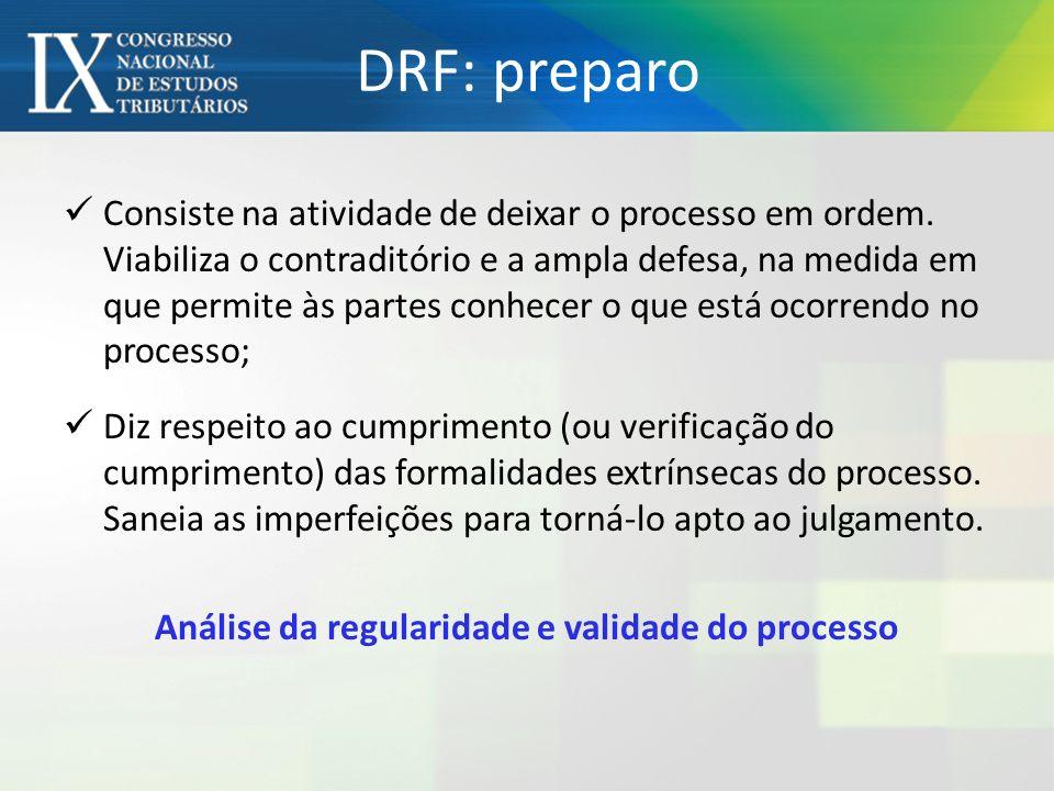 DRF: preparo Consiste na atividade de deixar o processo em ordem. Viabiliza o contraditório e a ampla defesa, na medida em que permite às partes conhe