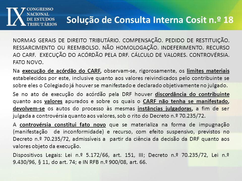 Solução de Consulta Interna Cosit n.º 18 NORMAS GERAIS DE DIREITO TRIBUTÁRIO. COMPENSAÇÃO. PEDIDO DE RESTITUIÇÃO. RESSARCIMENTO OU REEMBOLSO. NÃO HOMO