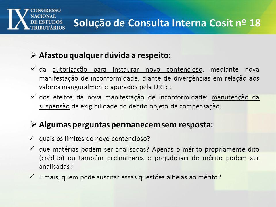 Solução de Consulta Interna Cosit nº 18 Afastou qualquer dúvida a respeito: da autorização para instaurar novo contencioso, mediante nova manifestação