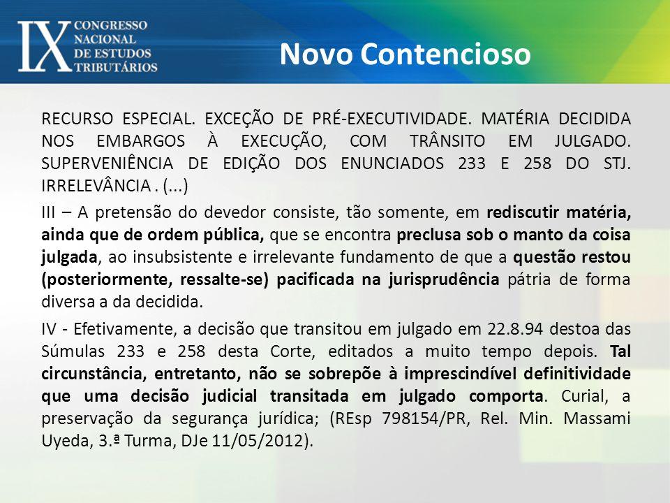 Novo Contencioso RECURSO ESPECIAL. EXCEÇÃO DE PRÉ-EXECUTIVIDADE. MATÉRIA DECIDIDA NOS EMBARGOS À EXECUÇÃO, COM TRÂNSITO EM JULGADO. SUPERVENIÊNCIA DE