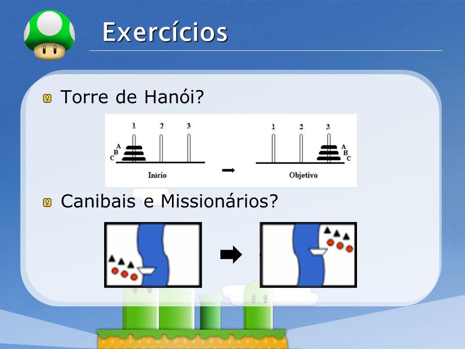 LOGO Exercícios Torre de Hanói? Canibais e Missionários?