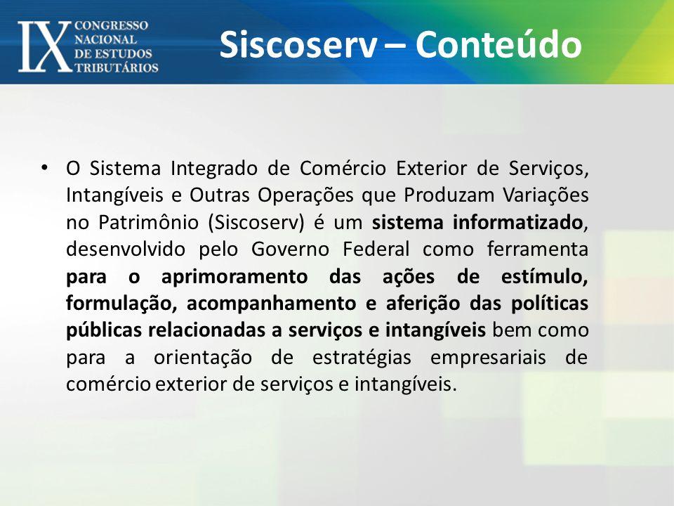 Siscoserv – Conteúdo O Sistema Integrado de Comércio Exterior de Serviços, Intangíveis e Outras Operações que Produzam Variações no Patrimônio (Siscos