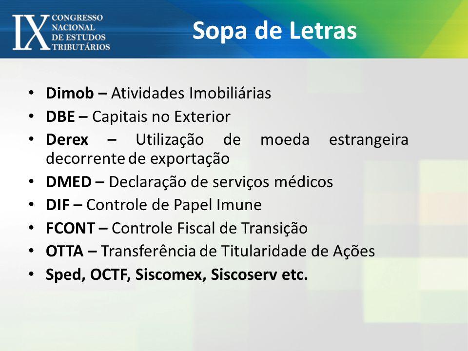 Sopa de Letras Dimob – Atividades Imobiliárias DBE – Capitais no Exterior Derex – Utilização de moeda estrangeira decorrente de exportação DMED – Decl