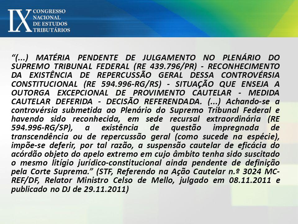 (...) MATÉRIA PENDENTE DE JULGAMENTO NO PLENÁRIO DO SUPREMO TRIBUNAL FEDERAL (RE 439.796/PR) - RECONHECIMENTO DA EXISTÊNCIA DE REPERCUSSÃO GERAL DESSA