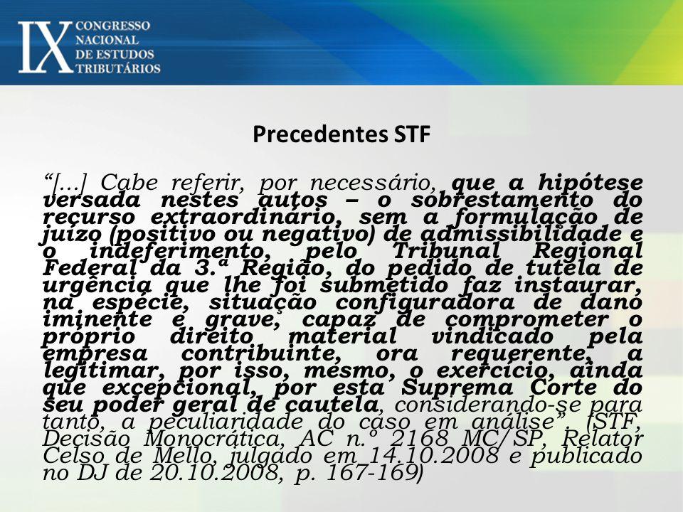 RECURSO EXTRAORDINÁRIO QUE AINDA NÃO SOFREU JUÍZO DE ADMISSIBILIDADE - ACÓRDÃO DO TRIBUNAL RECORRIDO QUE VERSA MATÉRIA IDÊNTICA À VEICULADA EM CAUSAS JÁ PREPARADAS PARA SEREM JULGADAS PELO PLENÁRIO DO SUPREMO TRIBUNAL FEDERAL - RETARDAMENTO, PELA PRESIDÊNCIA DO TRIBUNAL RECORRIDO, DA FORMULAÇÃO DO JUÍZO (POSITIVO OU NEGATIVO) DE ADMISSIBILIDADE DO APELO EXTREMO - POTENCIALIDADE DANOSA RESULTANTE DESSA OMISSÃO PROCESSUAL, AGRAVADA PELA INÉRCIA NO EXAME DO PEDIDO DE TUTELA DE URGÊNCIA - CARACTERIZAÇÃO DE DANO POTENCIAL APTO A COMPROMETER, DE MODO GRAVE, A SITUAÇÃO JURÍDICA DA EMPRESA CONTRIBUINTE - POSSIBILIDADE, AINDA, DE FRUSTRAÇÃO DOS FINS INERENTES AO PROCESSO CAUTELAR - HIPÓTESE EXCEPCIONAL QUE JUSTIFICA, NO CASO, O EXERCÍCIO, PELO SUPREMO TRIBUNAL FEDERAL, DO PODER GERAL DE CAUTELA - SITUAÇÃO EXTRAORDINÁRIA QUE AUTORIZA A NÃO-INCIDÊNCIA DAS SÚMULAS 634 E 635 DO STF - FUNÇÃO JURÍDICA DA TUTELA CAUTELAR - INSTRUMENTALIDADE DO PROCESSO CAUTELAR (BINÔMIO NECESSIDADE/UTILIDADE) - RELAÇÃO DE COMPLEMENTARIDADE ENTRE O INSTITUTO DA TUTELA CAUTELAR E O PRINCÍPIO DA EFETIVIDADE DO PROCESSO - DOUTRINA - SITUAÇÃO QUE ENSEJA A OUTORGA EXCEPCIONAL DO PROVIMENTO CAUTELAR, CONSIDERADA A SINGULARIDADE DO CASO - SUSPENSÃO DA EFICÁCIA DO ACÓRDÃO OBJETO DO APELO EXTREMO - MEDIDA CAUTELAR DEFERIDA PELO RELATOR - DECISÃO REFERENDADA.