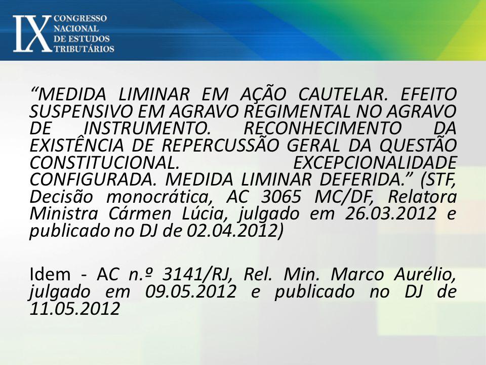 (...) MATÉRIA PENDENTE DE JULGAMENTO NO PLENÁRIO DO SUPREMO TRIBUNAL FEDERAL (RE 439.796/PR) - RECONHECIMENTO DA EXISTÊNCIA DE REPERCUSSÃO GERAL DESSA CONTROVÉRSIA CONSTITUCIONAL (RE 594.996-RG/RS) - SITUAÇÃO QUE ENSEJA A OUTORGA EXCEPCIONAL DE PROVIMENTO CAUTELAR - MEDIDA CAUTELAR DEFERIDA - DECISÃO REFERENDADA.