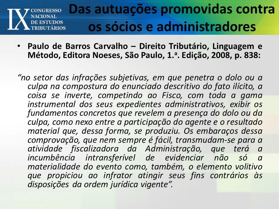 Das autuações promovidas contra os sócios e administradores Paulo de Barros Carvalho – Direito Tributário, Linguagem e Método, Editora Noeses, São Paulo, 1.