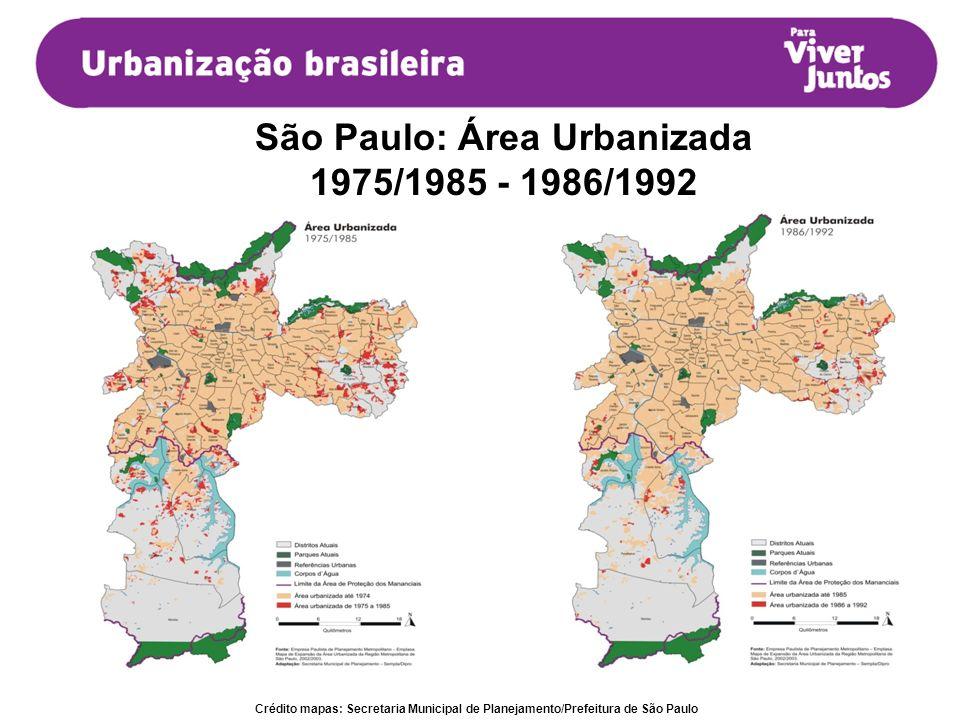 Crédito mapas: Secretaria Municipal de Planejamento/Prefeitura de São Paulo São Paulo: Área Urbanizada 1975/1985 - 1986/1992