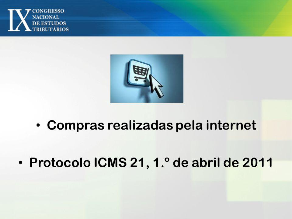 Compras realizadas pela internet Protocolo ICMS 21, 1.º de abril de 2011