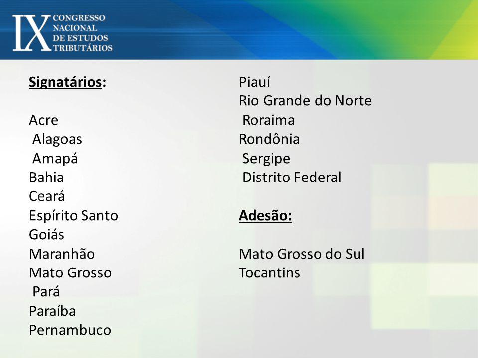 Signatários: Acre Alagoas Amapá Bahia Ceará Espírito Santo Goiás Maranhão Mato Grosso Pará Paraíba Pernambuco Piauí Rio Grande do Norte Roraima Rondôn
