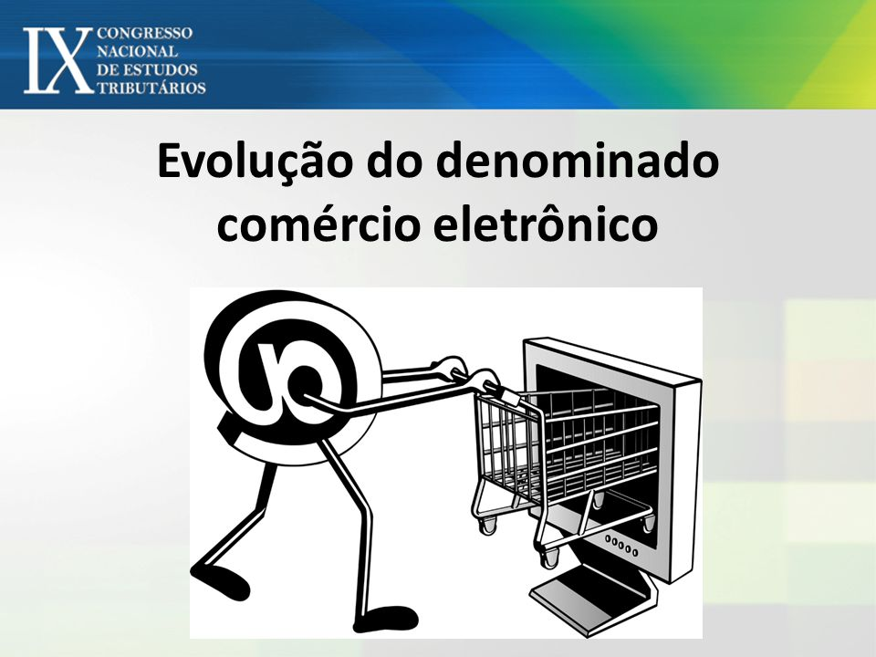 Evolução do denominado comércio eletrônico