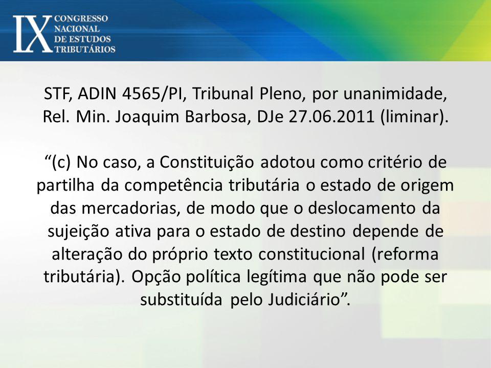 STF, ADIN 4565/PI, Tribunal Pleno, por unanimidade, Rel. Min. Joaquim Barbosa, DJe 27.06.2011 (liminar). (c) No caso, a Constituição adotou como crité