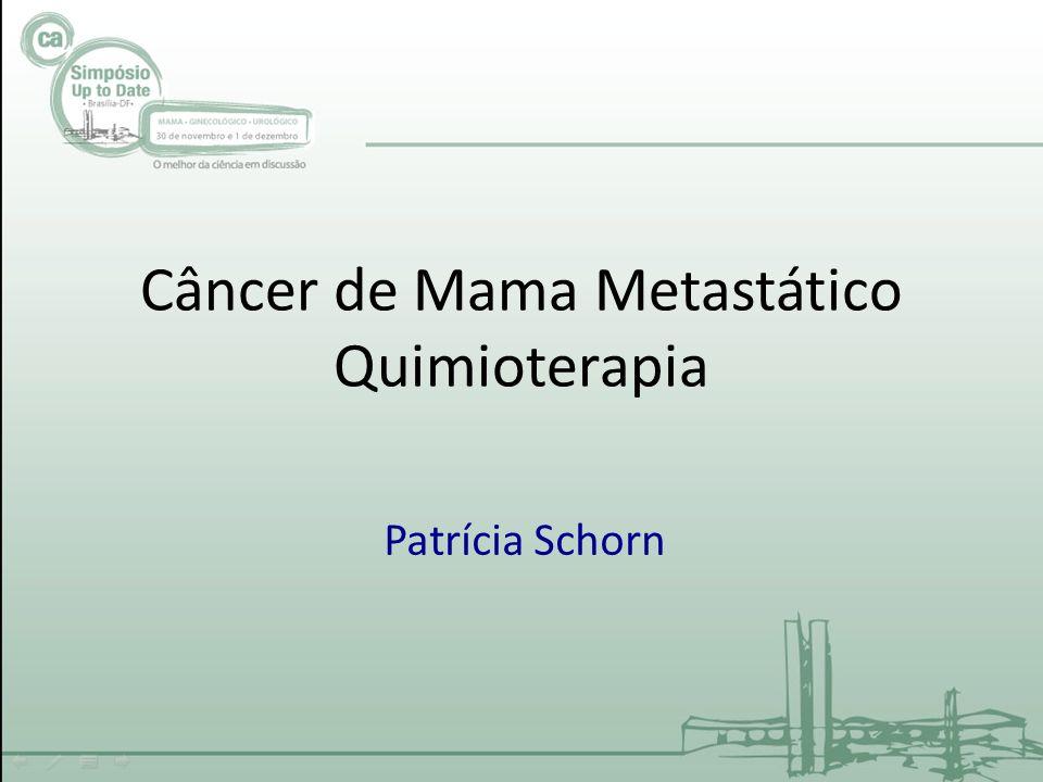 Câncer de Mama Metastático Quimioterapia Patrícia Schorn