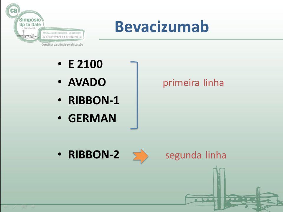 Bevacizumab E 2100 AVADO primeira linha RIBBON-1 GERMAN RIBBON-2 segunda linha