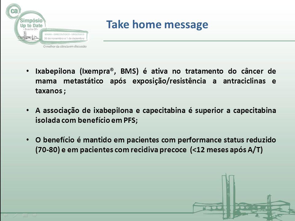 Ixabepilona (Ixempra®, BMS) é ativa no tratamento do câncer de mama metastático após exposição/resistência a antraciclinas e taxanos ; A associação de ixabepilona e capecitabina é superior a capecitabina isolada com benefício em PFS; O benefício é mantido em pacientes com performance status reduzido (70-80) e em pacientes com recidiva precoce (<12 meses após A/T) Take home message