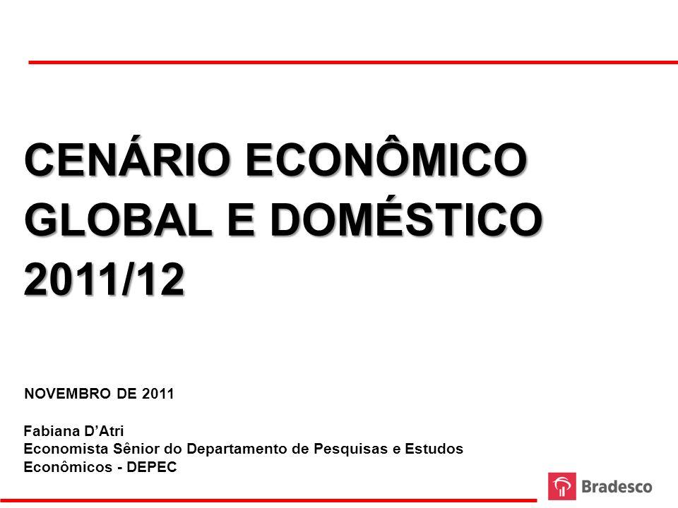 Fabiana DAtri Economista Sênior do Departamento de Pesquisas e Estudos Econômicos - DEPEC NOVEMBRO DE 2011