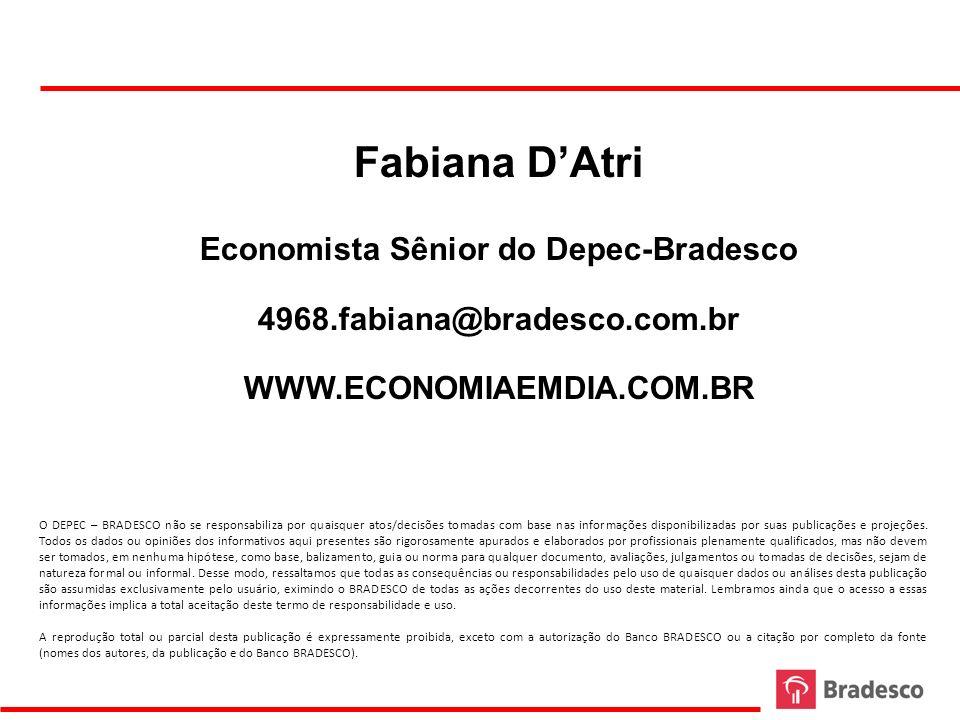 43 Fabiana DAtri Economista Sênior do Depec-Bradesco 4968.fabiana@bradesco.com.br WWW.ECONOMIAEMDIA.COM.BR O DEPEC – BRADESCO não se responsabiliza po