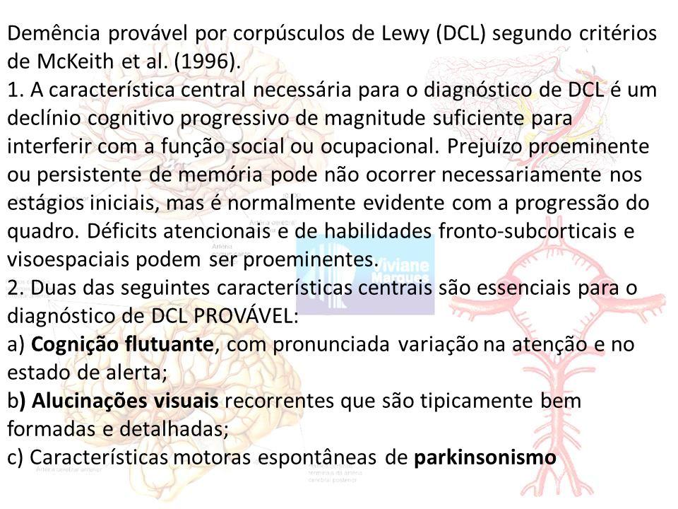 Demência provável por corpúsculos de Lewy (DCL) segundo critérios de McKeith et al.