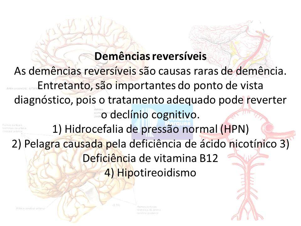 Demências reversíveis As demências reversíveis são causas raras de demência.