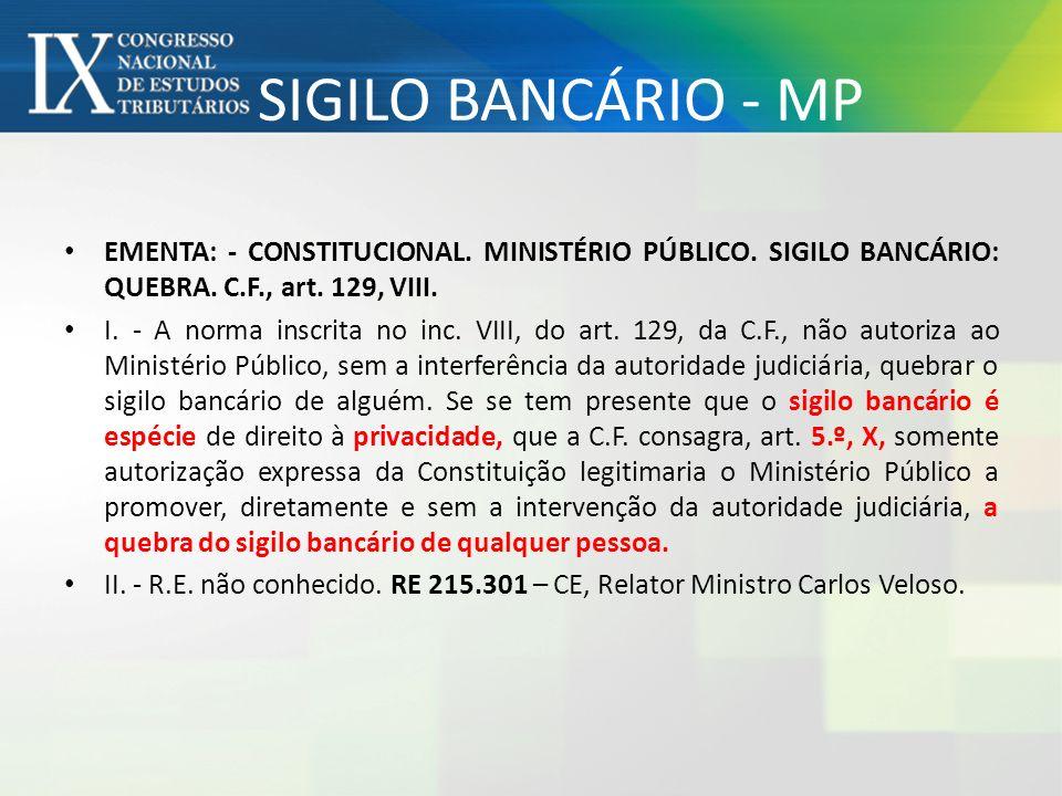 SIGILO BANCÁRIO - MP EMENTA: - CONSTITUCIONAL. MINISTÉRIO PÚBLICO. SIGILO BANCÁRIO: QUEBRA. C.F., art. 129, VIII. I. - A norma inscrita no inc. VIII,