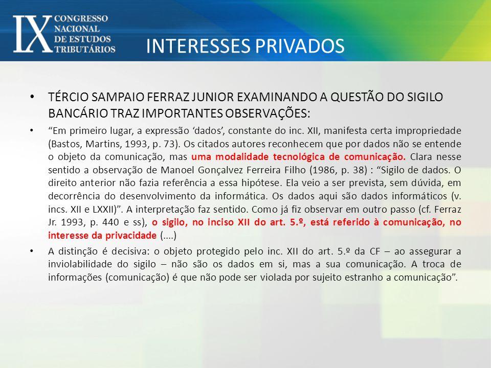 TÉRCIO SAMPAIO FERRAZ JUNIOR EXAMINANDO A QUESTÃO DO SIGILO BANCÁRIO TRAZ IMPORTANTES OBSERVAÇÕES: Em primeiro lugar, a expressão dados, constante do