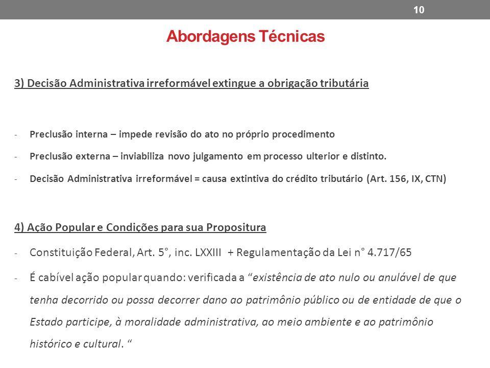 Abordagens Técnicas 3) Decisão Administrativa irreformável extingue a obrigação tributária - Preclusão interna – impede revisão do ato no próprio proc