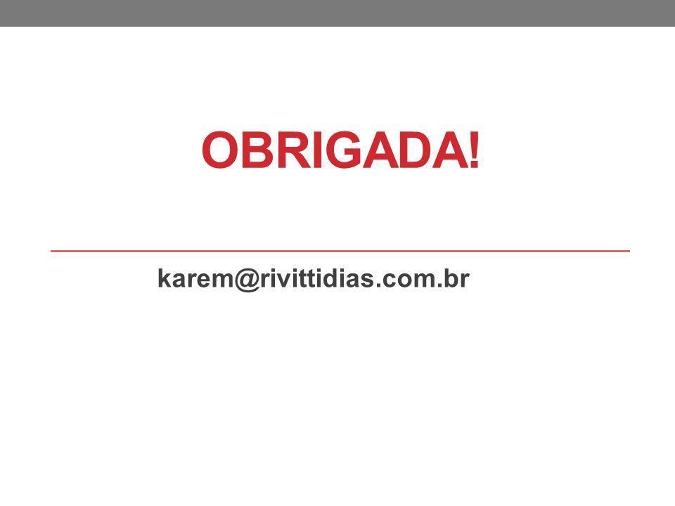 OBRIGADA! karem@rivittidias.com.br