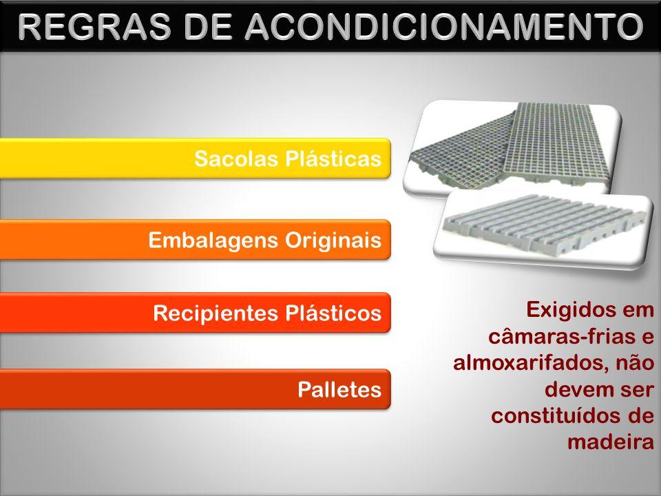 Sacolas Plásticas Embalagens Originais Recipientes Plásticos Palletes Exigidos em câmaras-frias e almoxarifados, não devem ser constituídos de madeira